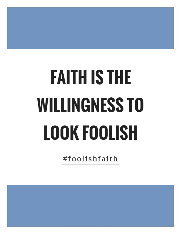 Foolish Looking Faith